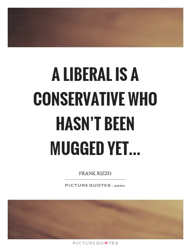 a conservative is a liberal who has been mugged-3