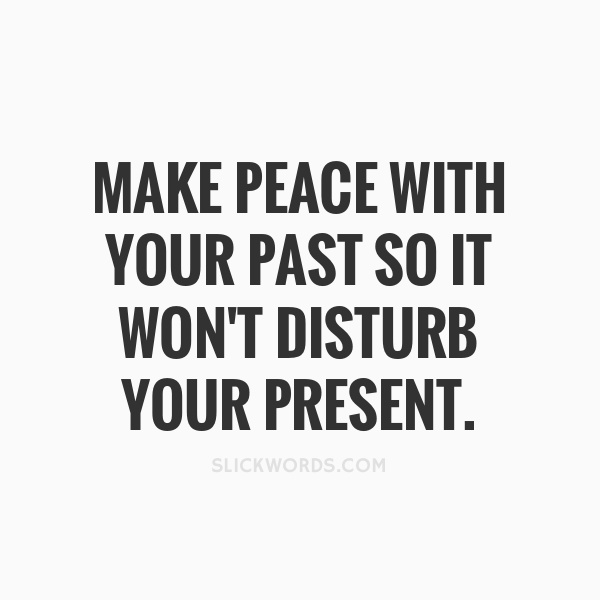 how to make peace with your past-1
