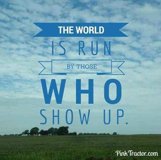 the world is run by those who show up-0