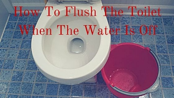 what happens if you flush the toilet when the water is off-3