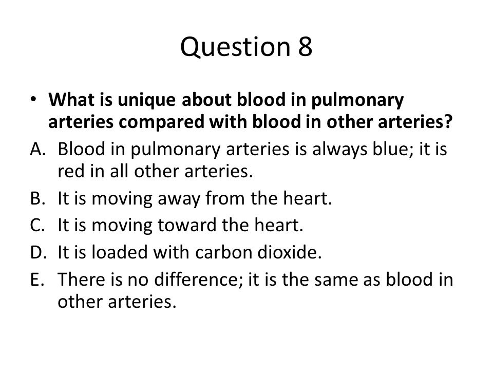 what is unique about blood in pulmonary arteries compared with blood in other arteries?-0