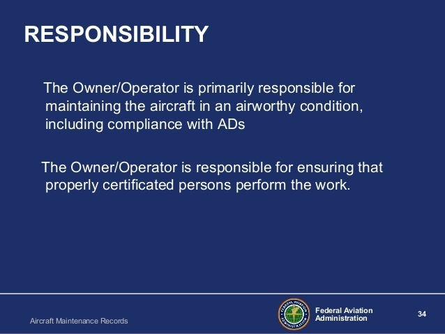 who is primarily responsible for maintaining an aircraft in airworthy condition?-0