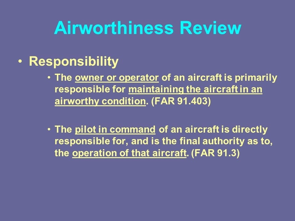who is primarily responsible for maintaining an aircraft in airworthy condition?-2