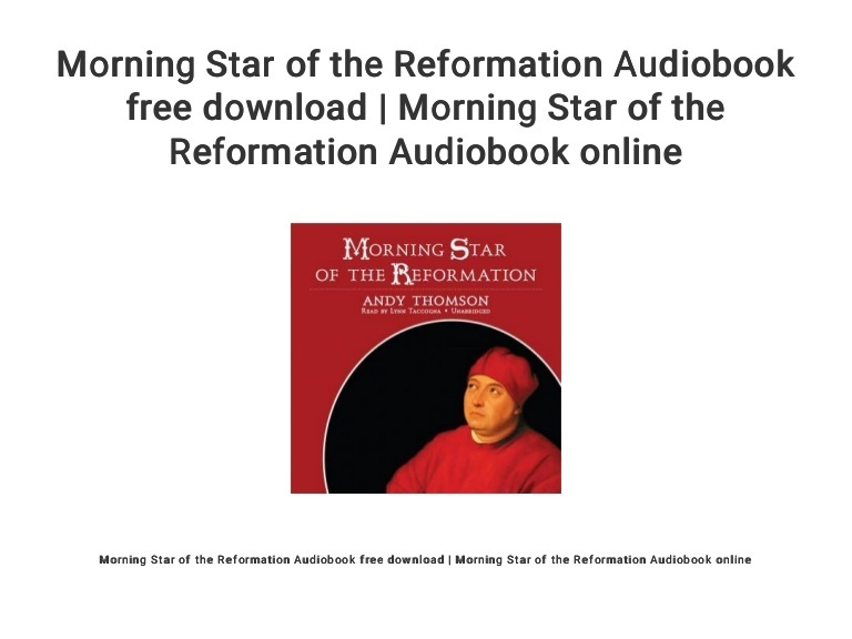 who is the morning star of the reformation-4