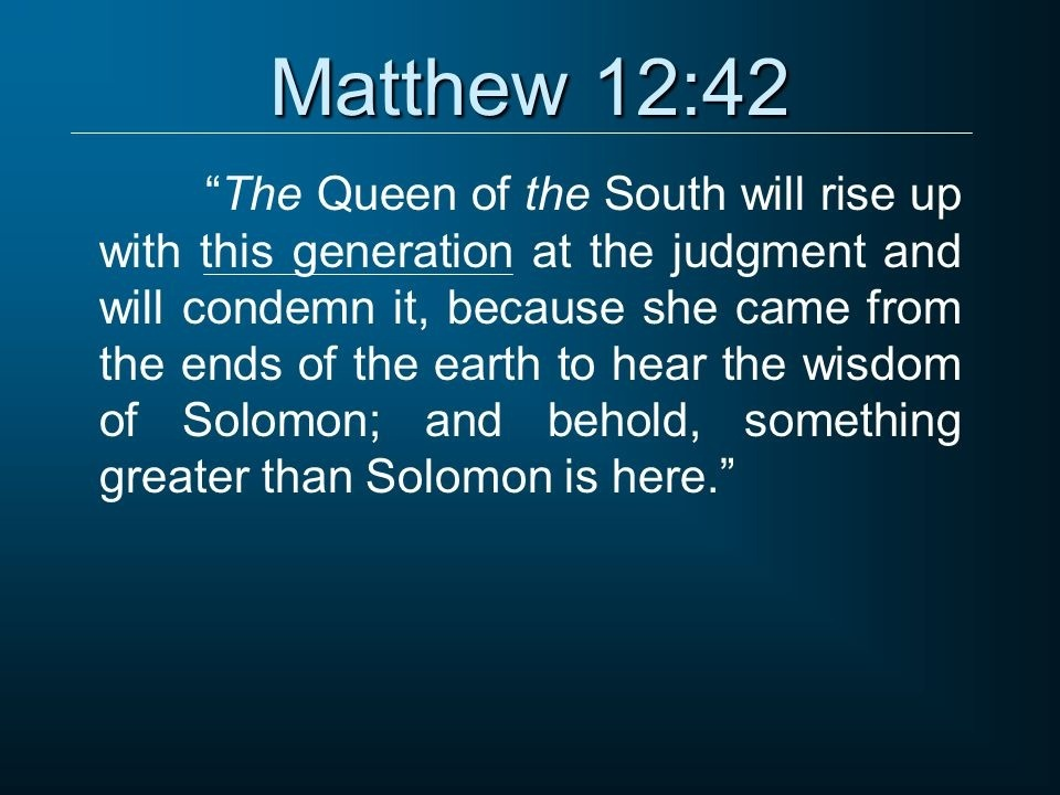 who is the queen of the south in matthew 12-4