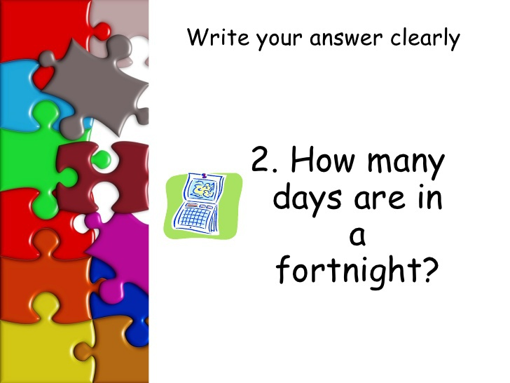 how many days are there in a fortnight?-4